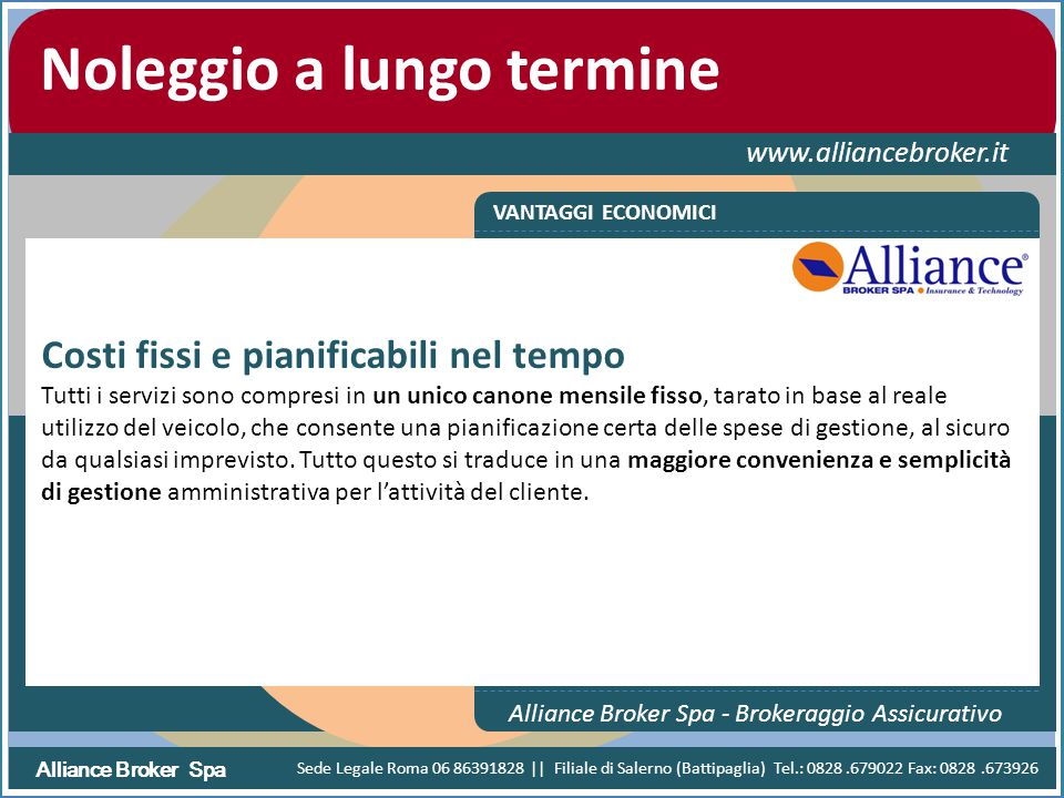 Alliance Broker Spa Noleggio a lungo termine www.alliancebroker.it VANTAGGI ECONOMICI Alliance Broker Spa - Brokeraggio Assicurativo Costi fissi e pia