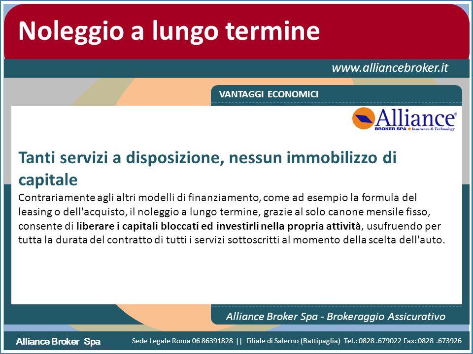 Alliance Broker Spa Noleggio a lungo termine www.alliancebroker.it VANTAGGI ECONOMICI Alliance Broker Spa - Brokeraggio Assicurativo Tanti servizi a d