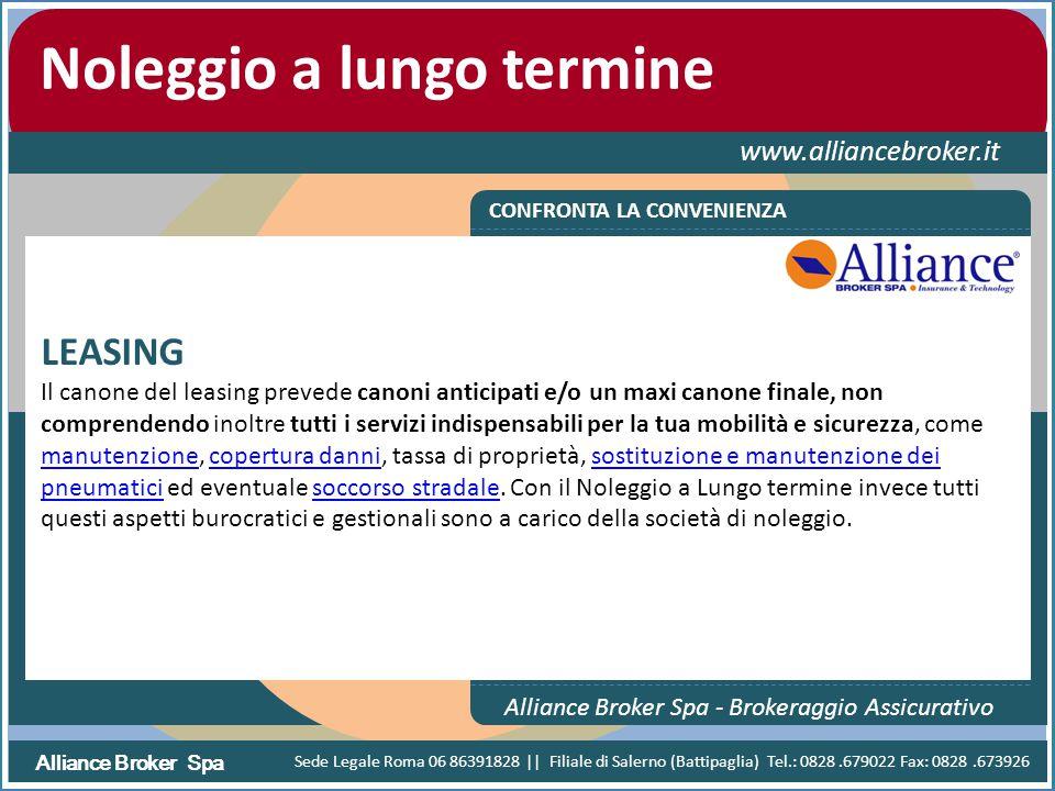 Alliance Broker Spa Noleggio a lungo termine www.alliancebroker.it CONFRONTA LA CONVENIENZA Alliance Broker Spa - Brokeraggio Assicurativo LEASING Il