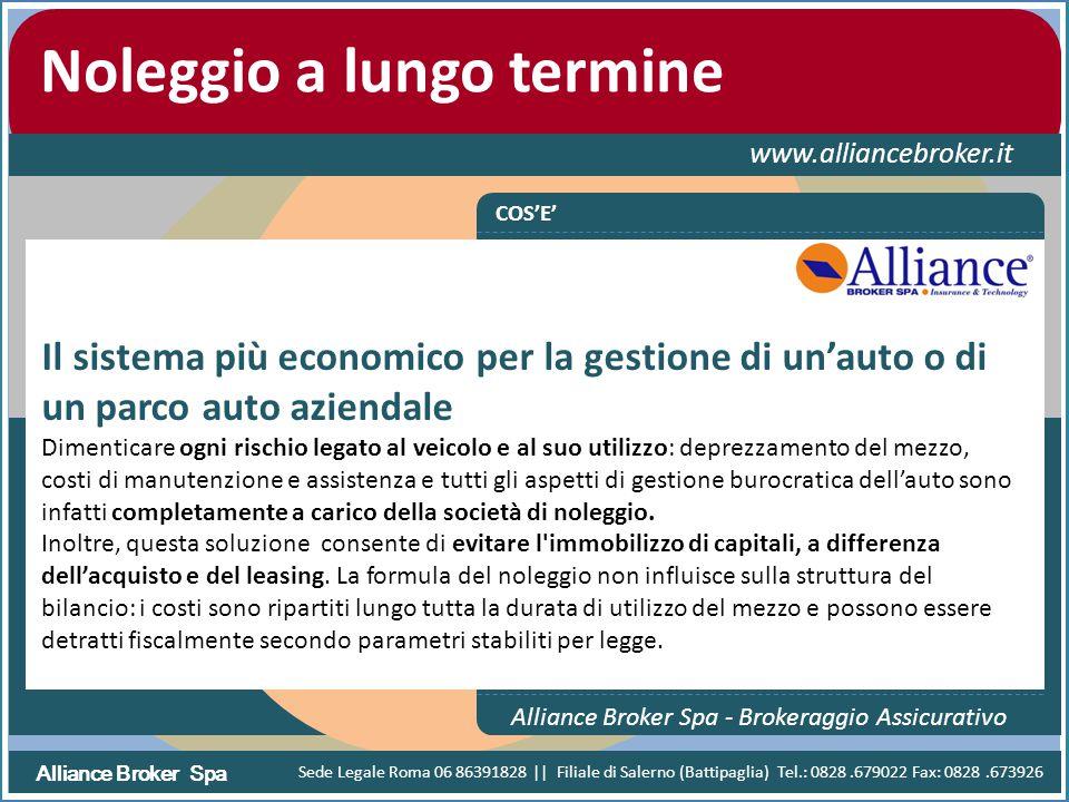 Alliance Broker Spa Noleggio a lungo termine www.alliancebroker.it COS'E' Alliance Broker Spa - Brokeraggio Assicurativo Il sistema più economico per