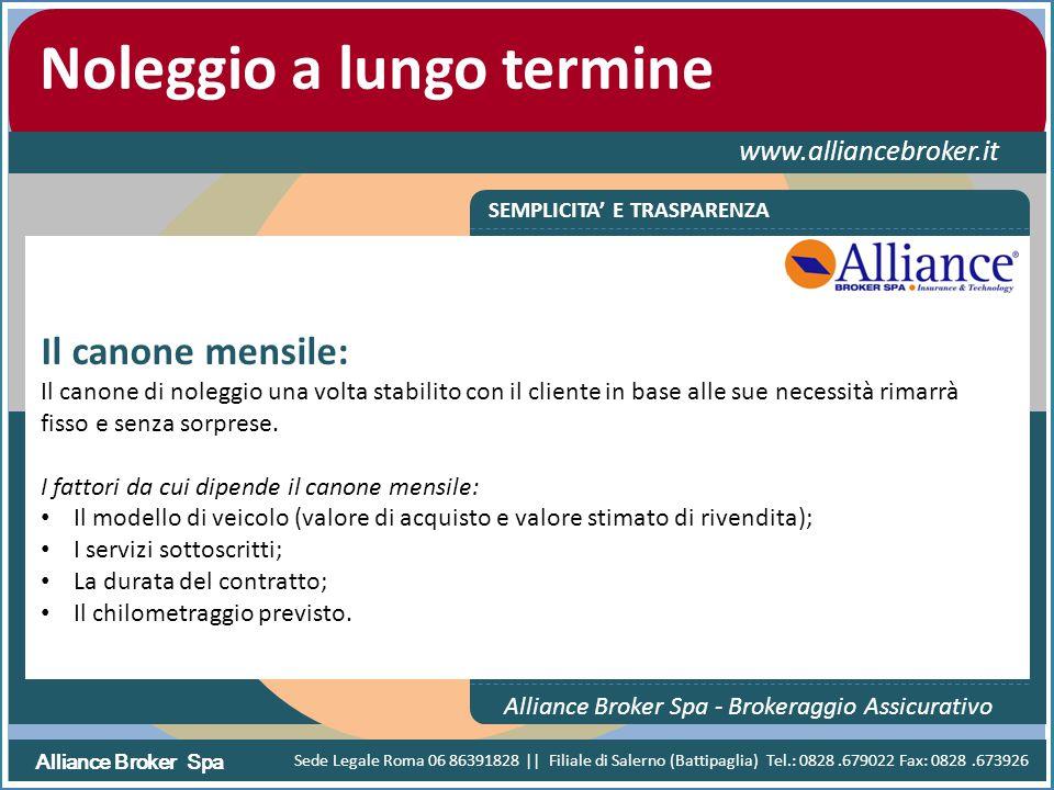 Alliance Broker Spa Noleggio a lungo termine www.alliancebroker.it SEMPLICITA' E TRASPARENZA Alliance Broker Spa - Brokeraggio Assicurativo Il canone