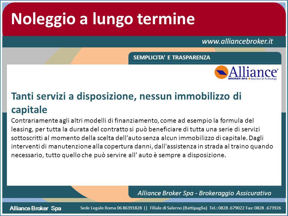 Alliance Broker Spa Noleggio a lungo termine www.alliancebroker.it SEMPLICITA' E TRASPARENZA Alliance Broker Spa - Brokeraggio Assicurativo Tanti serv