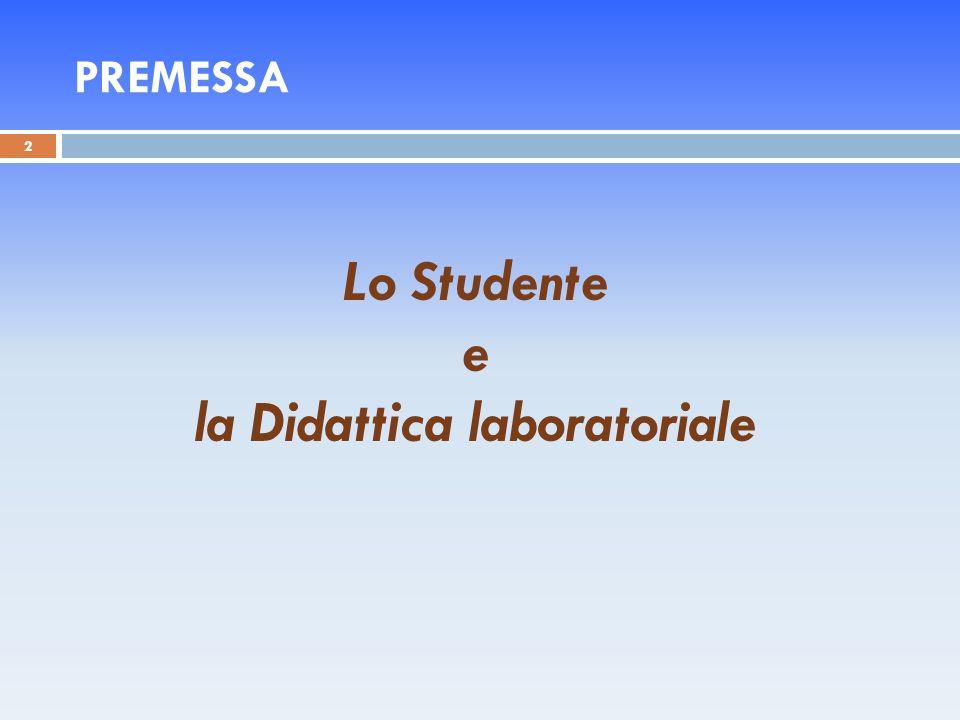 PREMESSA 2 Lo Studente e la Didattica laboratoriale