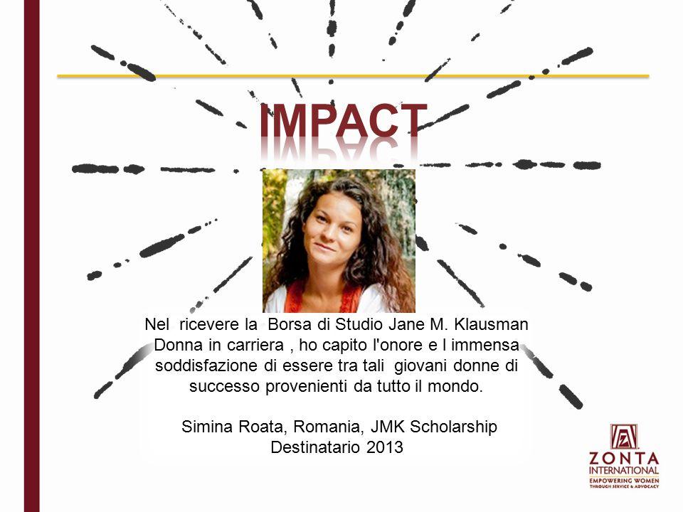 Nel ricevere la Borsa di Studio Jane M. Klausman Donna in carriera, ho capito l'onore e l immensa soddisfazione di essere tra tali giovani donne di su