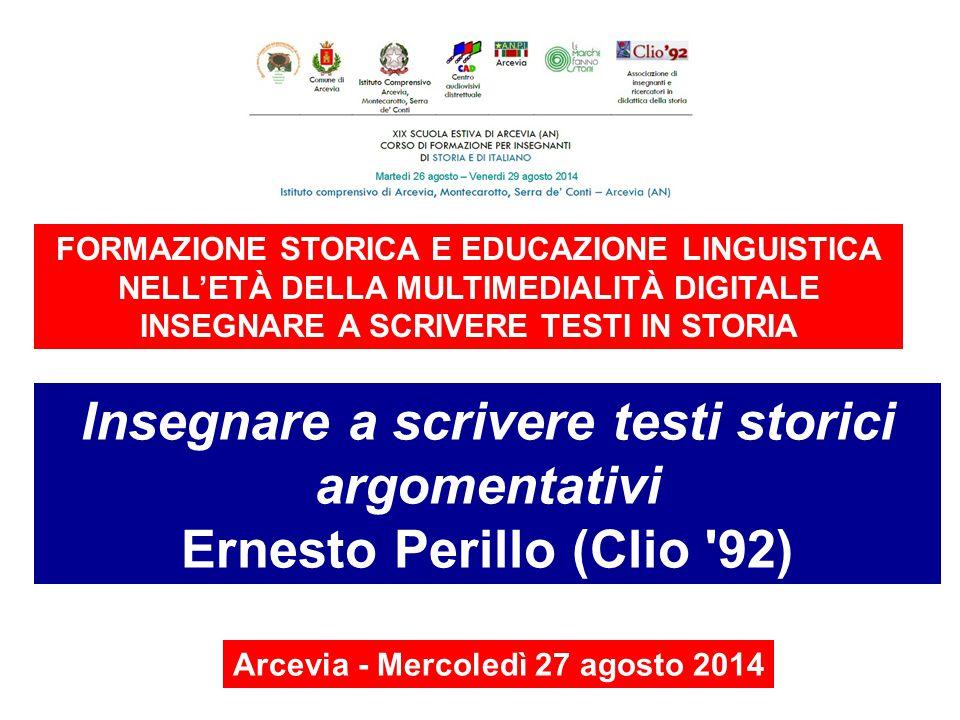 Insegnare a scrivere testi storici argomentativi Ernesto Perillo PERCHÉ E COME ARGOMENTANO GLI STORICI.