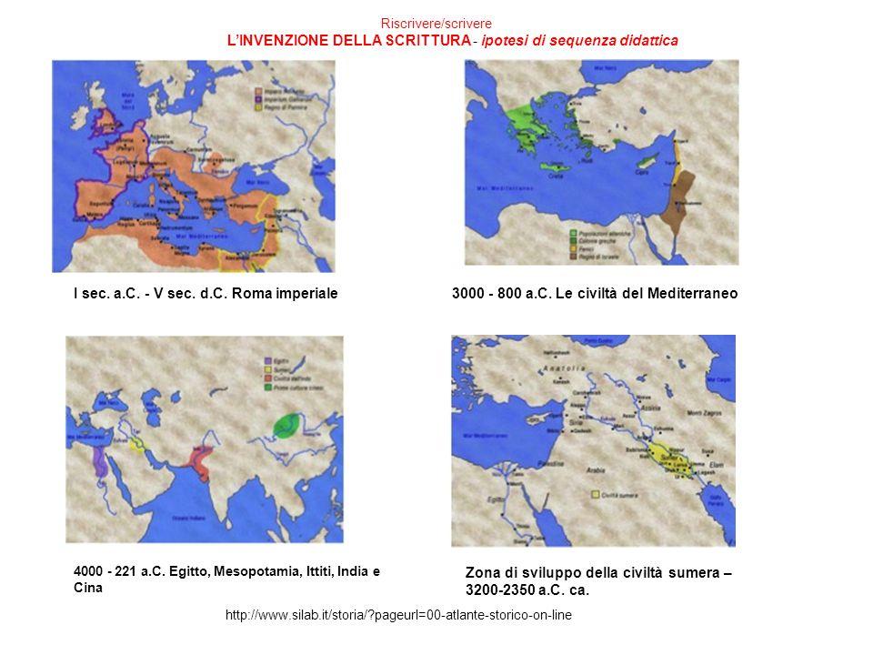 I sec. a.C. - V sec. d.C. Roma imperiale3000 - 800 a.C. Le civiltà del Mediterraneo 4000 - 221 a.C. Egitto, Mesopotamia, Ittiti, India e Cina http://w