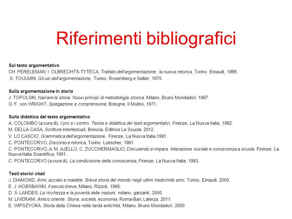 Riferimenti bibliografici Sul testo argomentativo CH. PERELEMAN, I. OLBRECHTS-TYTECA, Trattato dell'argomentazione: la nuova retorica, Torino. Einaudi