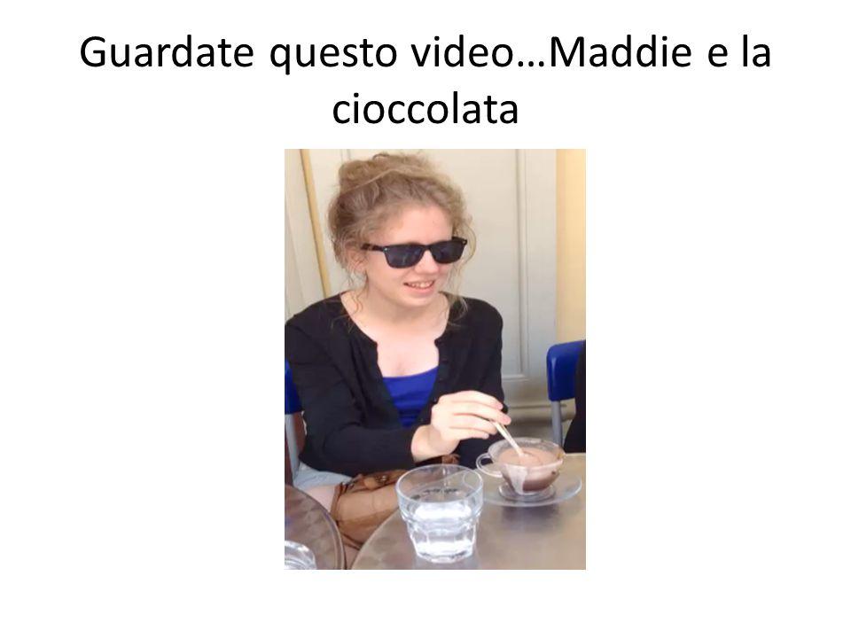 Guardate questo video…Maddie e la cioccolata