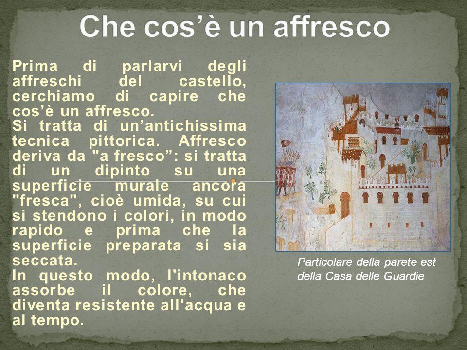 Prima di parlarvi degli affreschi del castello, cerchiamo di capire che cos'è un affresco. Si tratta di un'antichissima tecnica pittorica. Affresco de
