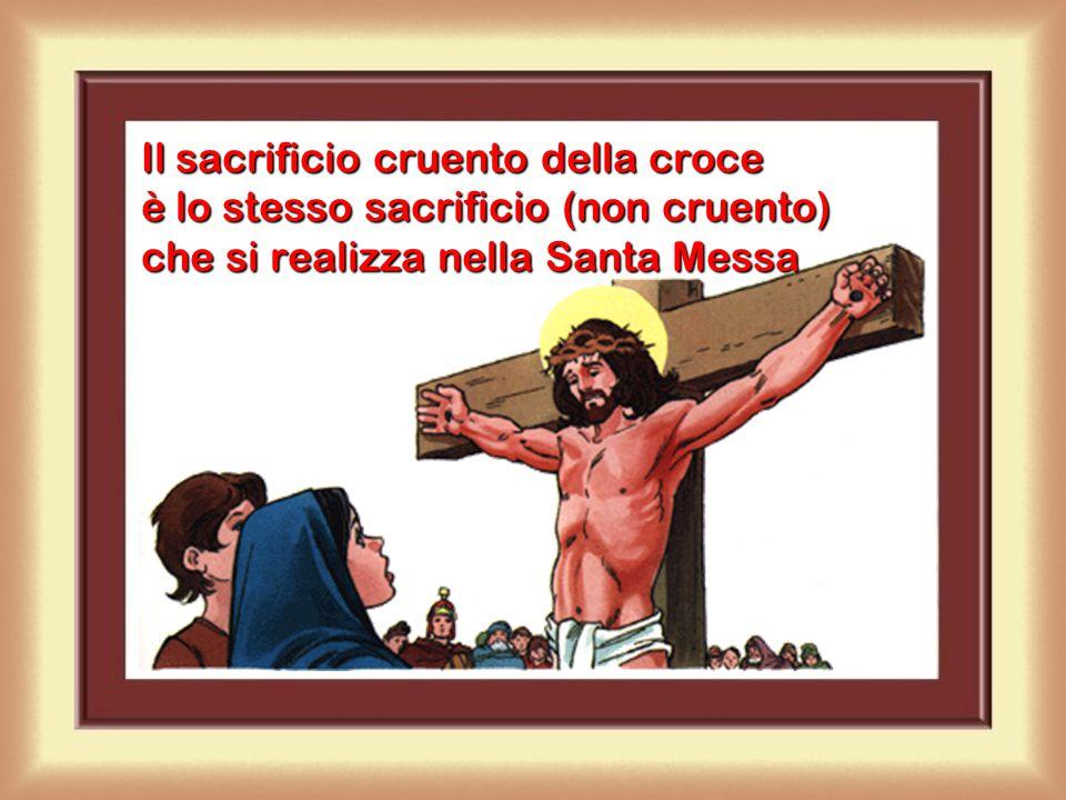 La Santa Messa è un sacrificio I sacrifici antichi li offriva un sacerdote. I sacrifici antichi li offriva un sacerdote. Gesù è il sacerdote che offre