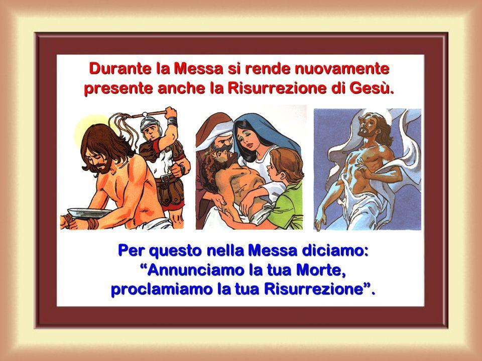 Partecipando alla Santa Messa riceviamo i frutti della Passione del Signore. Gesù non muore nuovamente ogni volta che si celebra la Santa Messa, né to