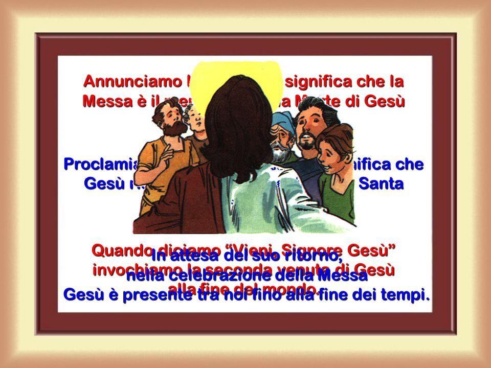 """Per questo nella Messa diciamo: """"Annunciamo la tua Morte, proclamiamo la tua Risurrezione"""". Durante la Messa si rende nuovamente presente anche la Ris"""