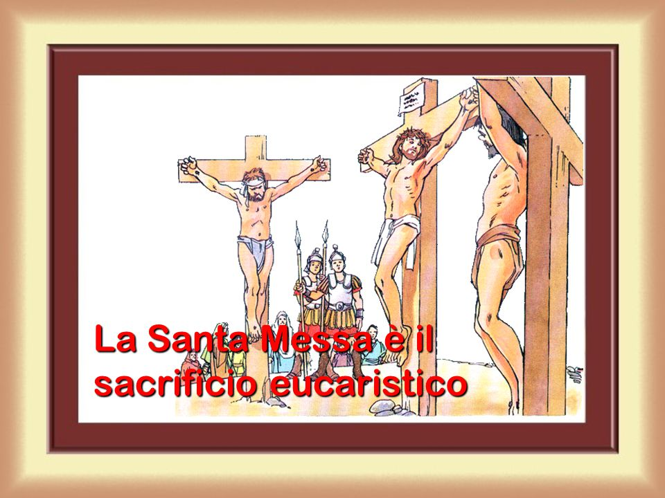 Che cos'è la Santa Messa?