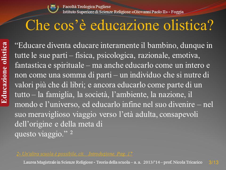 Laurea Magistrale in Scienze Religiose - Teoria della scuola – a. a. 2013/'14 – prof. Nicola Tricarico Facoltà Teologica Pugliese Istituto Superiore d