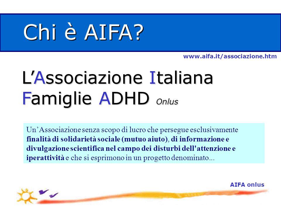 L'Associazione Italiana Famiglie ADHD Onlus AIFA onlus Chi è AIFA.