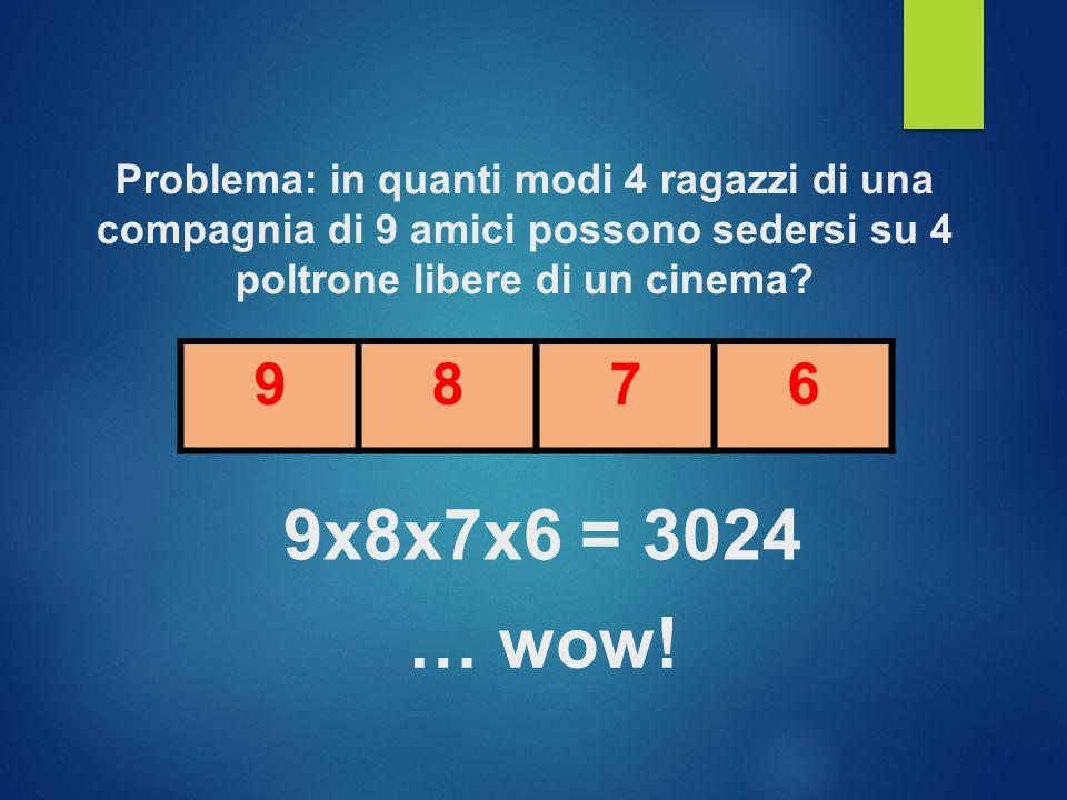 9876 9x8x7x6 = 3024 … wow!