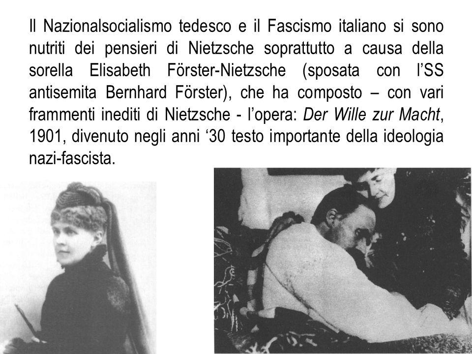 Il Nazionalsocialismo tedesco e il Fascismo italiano si sono nutriti dei pensieri di Nietzsche soprattutto a causa della sorella Elisabeth Förster-Nie