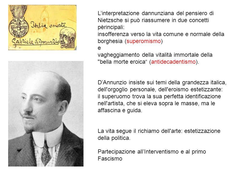 L'interpretazione dannunziana del pensiero di Nietzsche si può riassumere in due concetti pèrincipali: insofferenza verso la vita comune e normale del