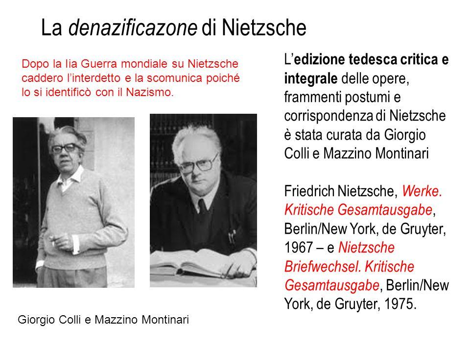 La denazificazone di Nietzsche Giorgio Colli e Mazzino Montinari L' edizione tedesca critica e integrale delle opere, frammenti postumi e corrisponden