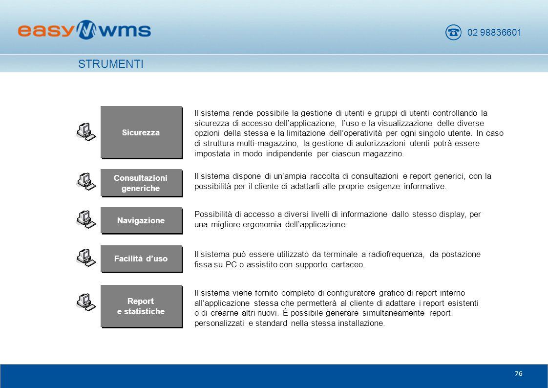 02 98836601 76 Consultazioni generiche Il sistema dispone di un'ampia raccolta di consultazioni e report generici, con la possibilità per il cliente d