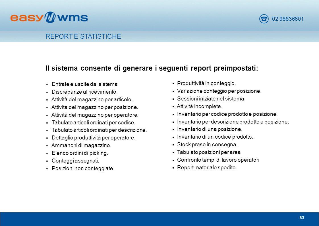 02 98836601 83 Il sistema consente di generare i seguenti report preimpostati: REPORT E STATISTICHE  Produttività in conteggio.  Variazione conteggi