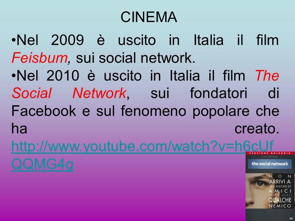 Nel 2009 è uscito in Italia il film Feisbum, sui social network. Nel 2010 è uscito in Italia il film The Social Network, sui fondatori di Facebook e s