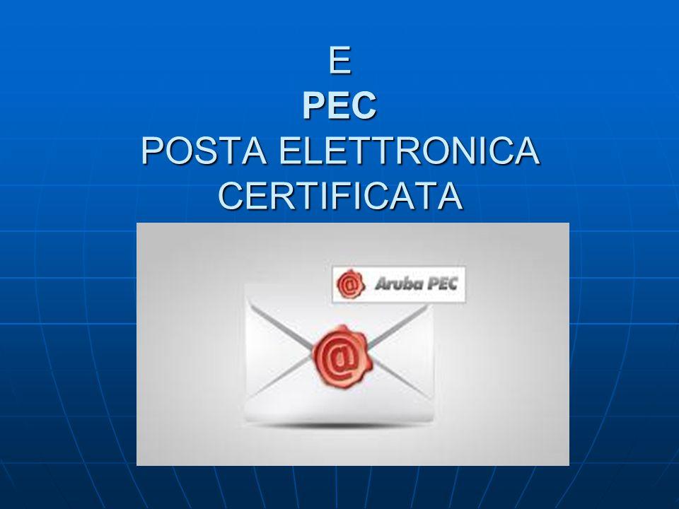 E PEC POSTA ELETTRONICA CERTIFICATA