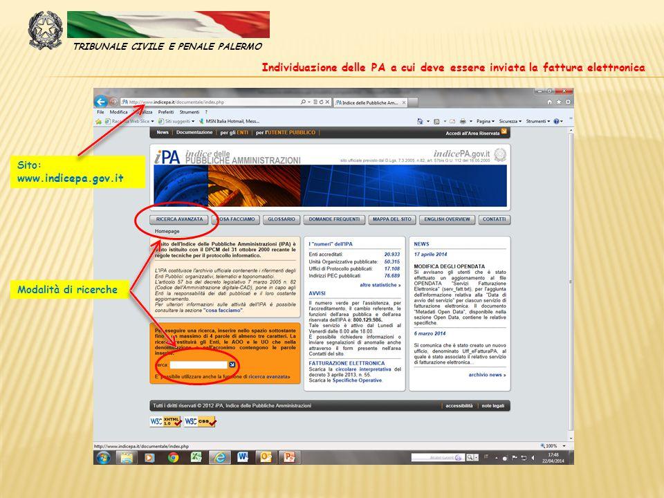 Sito: www.indicepa.gov.it Individuazione delle PA a cui deve essere inviata la fattura elettronica Modalità di ricerche TRIBUNALE CIVILE E PENALE PALE