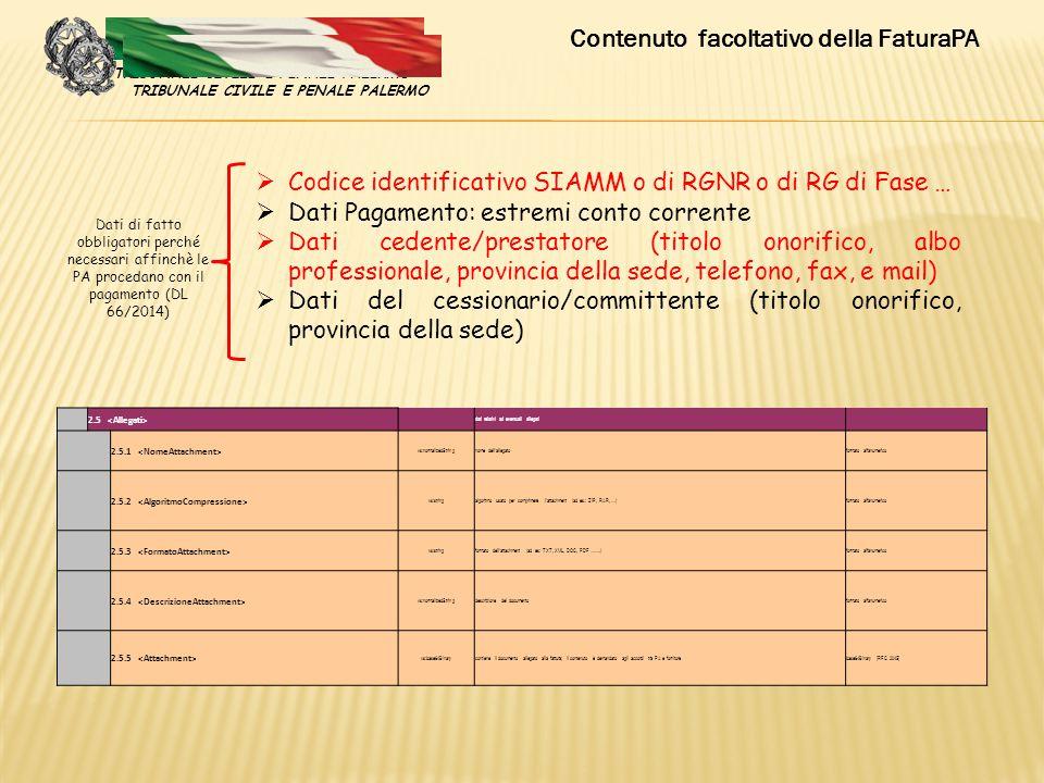  Codice identificativo SIAMM o di RGNR o di RG di Fase …  Dati Pagamento: estremi conto corrente  Dati cedente/prestatore (titolo onorifico, albo p