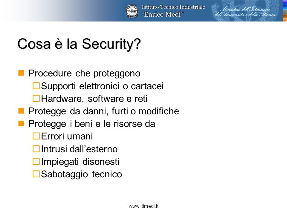 www.itimedi.it Cosa è la Security.
