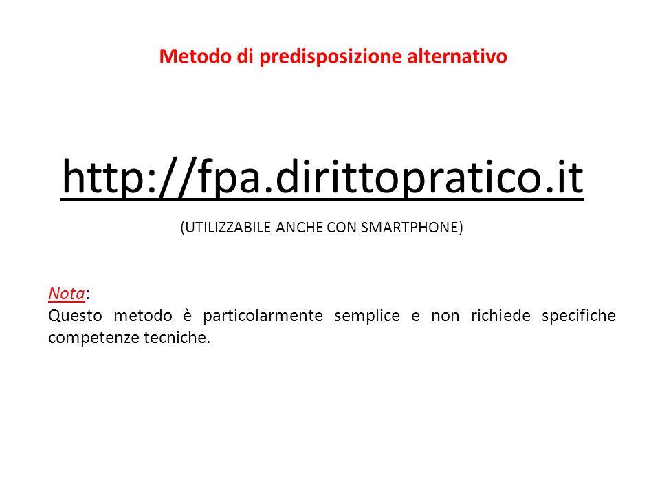 http://fpa.dirittopratico.it (UTILIZZABILE ANCHE CON SMARTPHONE) Nota: Questo metodo è particolarmente semplice e non richiede specifiche competenze t