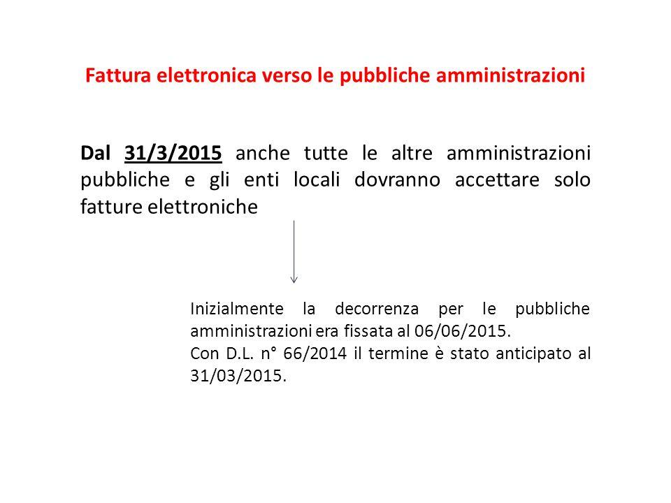 Dal 31/3/2015 anche tutte le altre amministrazioni pubbliche e gli enti locali dovranno accettare solo fatture elettroniche Inizialmente la decorrenza