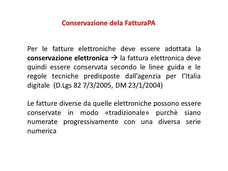 Conservazione dela FatturaPA Per le fatture elettroniche deve essere adottata la conservazione elettronica  la fattura elettronica deve quindi essere