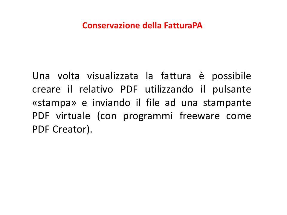 Conservazione della FatturaPA Una volta visualizzata la fattura è possibile creare il relativo PDF utilizzando il pulsante «stampa» e inviando il file