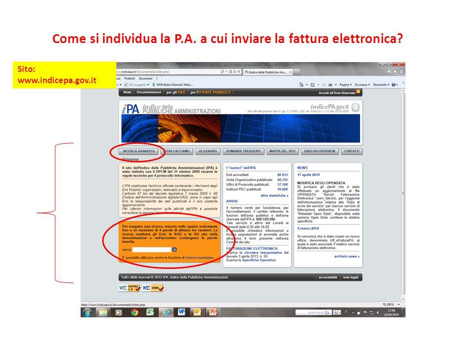 Come si individua la P.A. a cui inviare la fattura elettronica? Sito: www.indicepa.gov.it