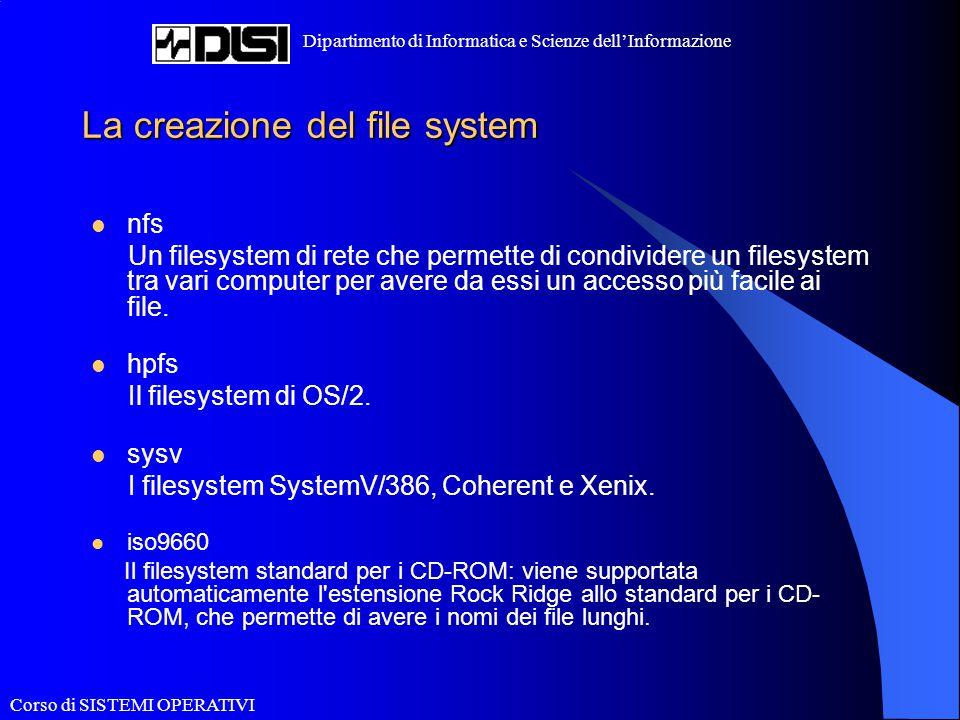 Corso di SISTEMI OPERATIVI Dipartimento di Informatica e Scienze dell'Informazione La creazione del file system nfs Un filesystem di rete che permette