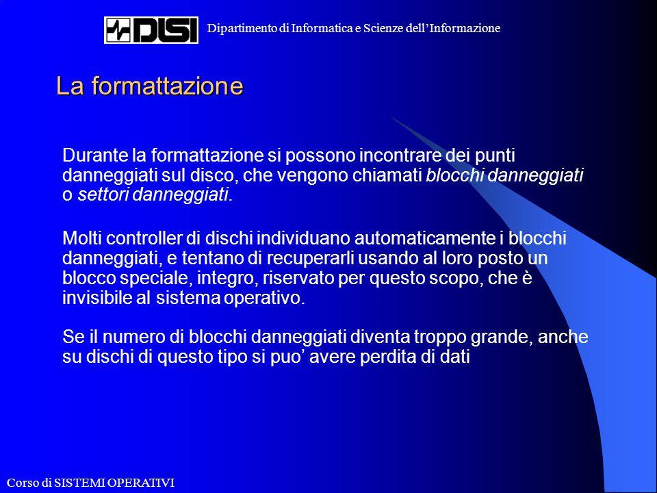 Corso di SISTEMI OPERATIVI Dipartimento di Informatica e Scienze dell'Informazione Creazione del file system I filesystem vengono creati, cioè inizializzati, con il comando mkfs.