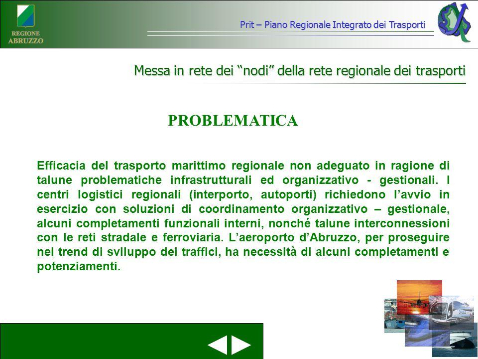 """Messa in rete dei """"nodi"""" della rete regionale dei trasporti Efficacia del trasporto marittimo regionale non adeguato in ragione di talune problematich"""