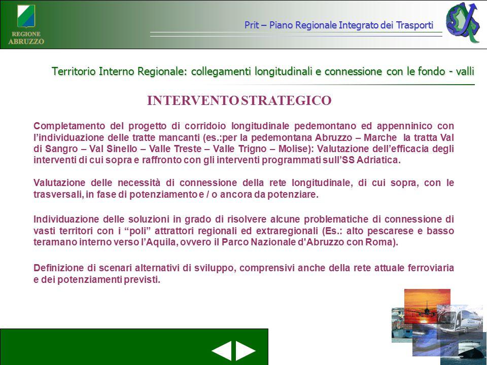 Prit – Piano Regionale Integrato dei Trasporti Territorio Interno Regionale: collegamenti longitudinali e connessione con le fondo - valli INTERVENTO