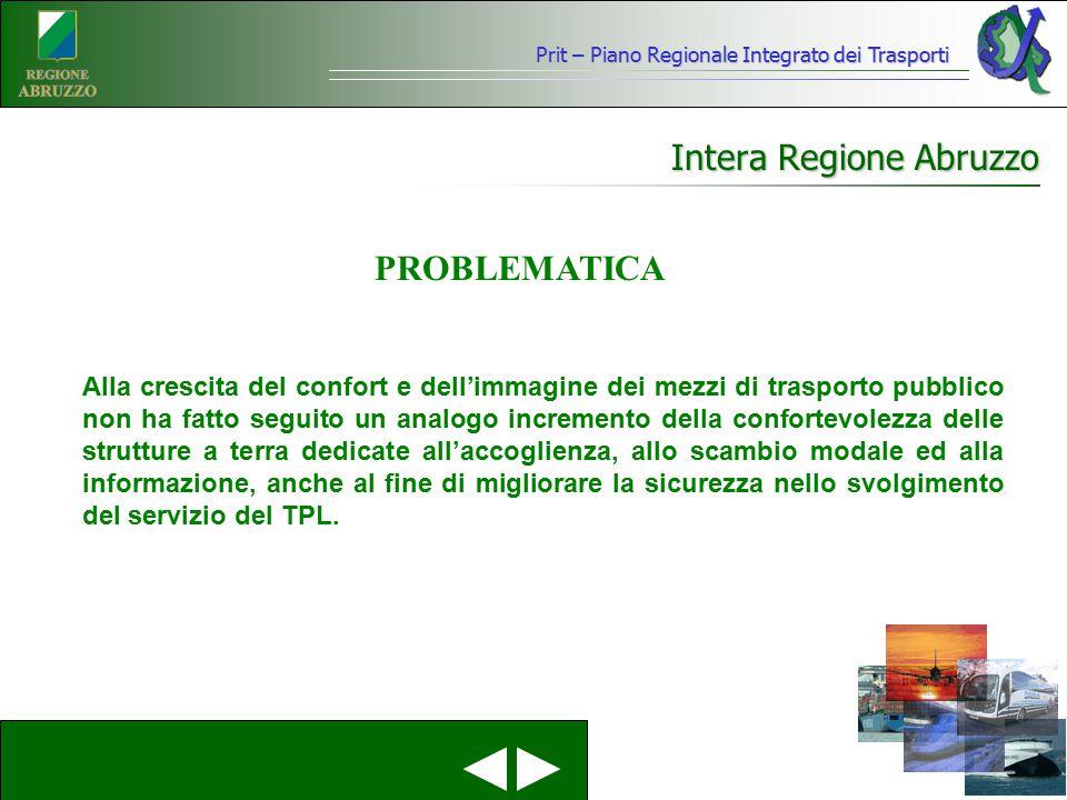 Intera Regione Abruzzo Alla crescita del confort e dell'immagine dei mezzi di trasporto pubblico non ha fatto seguito un analogo incremento della conf
