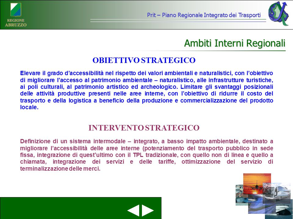 Prit – Piano Regionale Integrato dei Trasporti Ambiti Interni Regionali Elevare il grado d'accessibilità nel rispetto dei valori ambientali e naturali