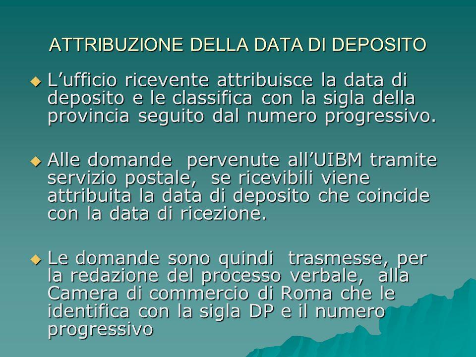 ATTRIBUZIONE DELLA DATA DI DEPOSITO  L'ufficio ricevente attribuisce la data di deposito e le classifica con la sigla della provincia seguito dal numero progressivo.