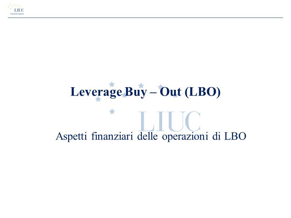 Leverage Buy – Out (LBO) Aspetti finanziari delle operazioni di LBO