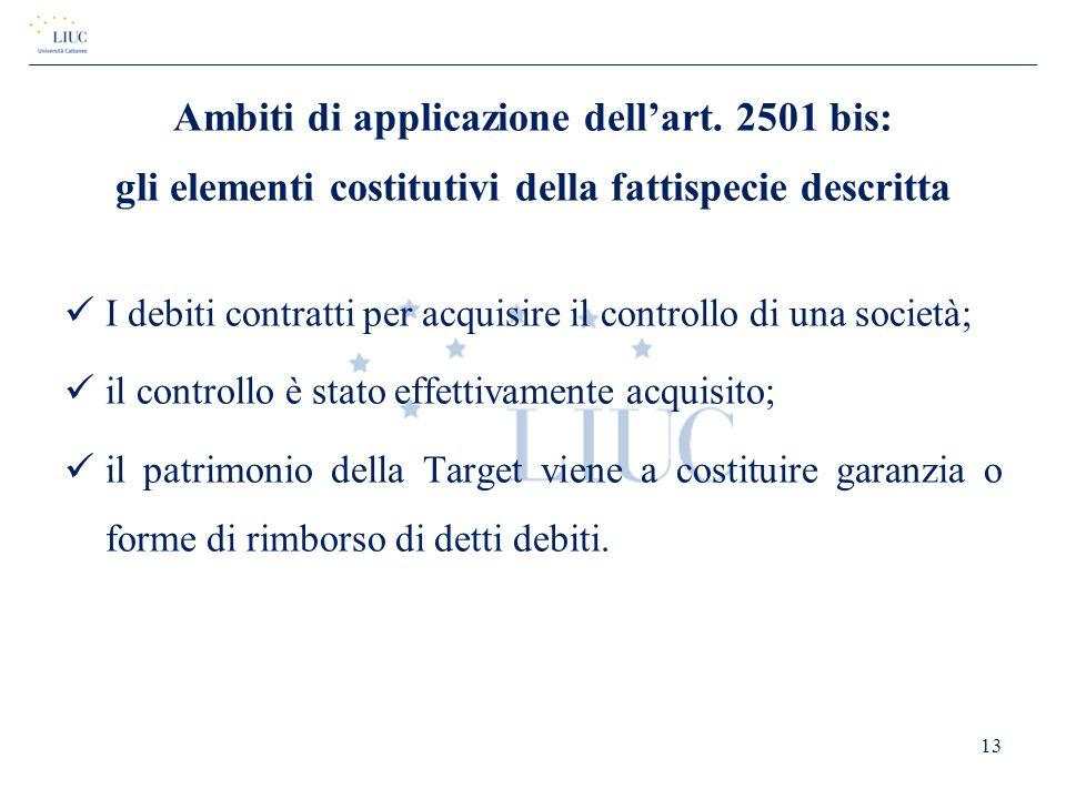 Ambiti di applicazione dell'art. 2501 bis: gli elementi costitutivi della fattispecie descritta I debiti contratti per acquisire il controllo di una s