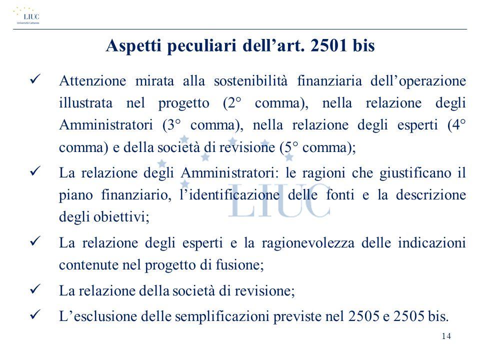Aspetti peculiari dell'art. 2501 bis Attenzione mirata alla sostenibilità finanziaria dell'operazione illustrata nel progetto (2° comma), nella relazi