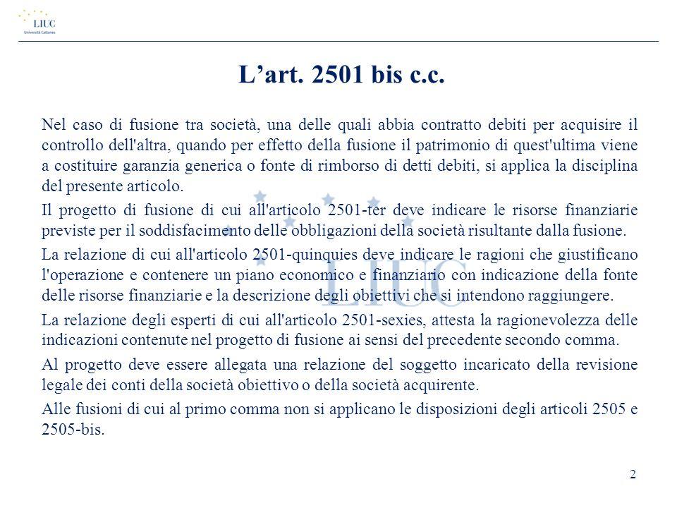L'art. 2501 bis c.c. Nel caso di fusione tra società, una delle quali abbia contratto debiti per acquisire il controllo dell'altra, quando per effetto