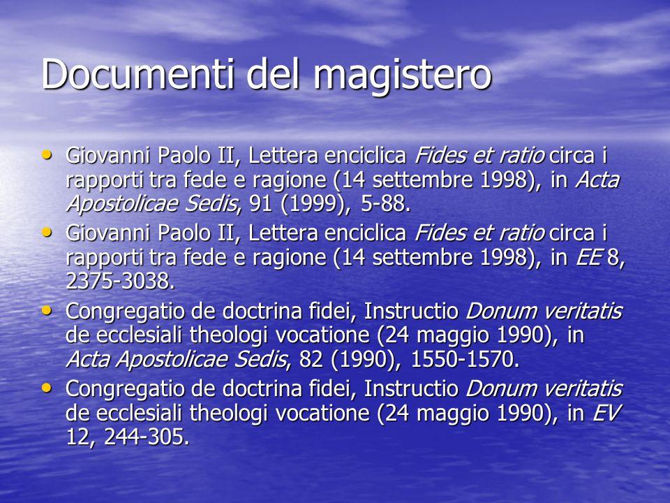 Documenti del magistero Giovanni Paolo II, Lettera enciclica Fides et ratio circa i rapporti tra fede e ragione (14 settembre 1998), in Acta Apostolic