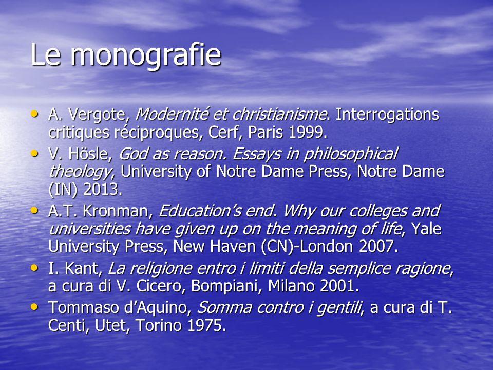 Le monografie A. Vergote, Modernité et christianisme. Interrogations critiques réciproques, Cerf, Paris 1999. A. Vergote, Modernité et christianisme.