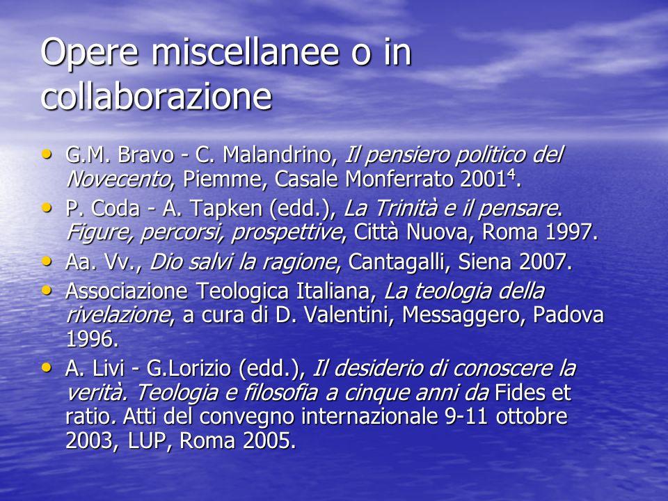 Opere miscellanee o in collaborazione G.M. Bravo - C. Malandrino, Il pensiero politico del Novecento, Piemme, Casale Monferrato 2001 4. G.M. Bravo - C