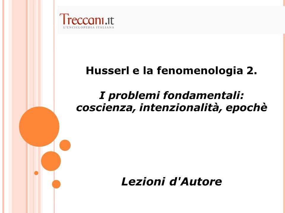 Husserl e la fenomenologia 2. I problemi fondamentali: coscienza, intenzionalità, epochè Lezioni d'Autore